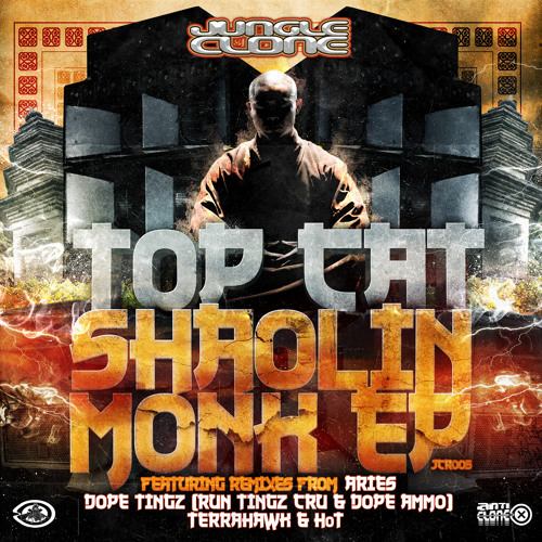 Shaolin Monk (Dope Tingz Remix) - Top Cat  [OUT NOW - JCR005]