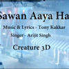 Sawan Aaya Hai Full Song Creature 3D