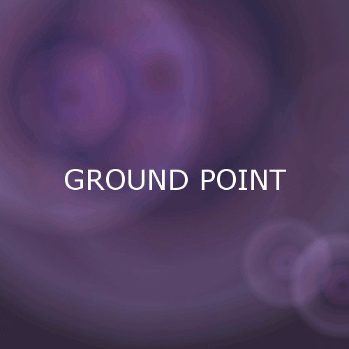 GROUND POINT / Production in 2005.04