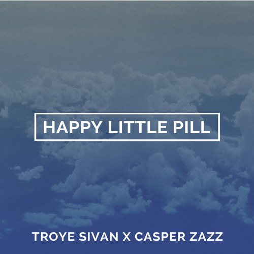 Happy Little Pill (Casper Zazz Remix)