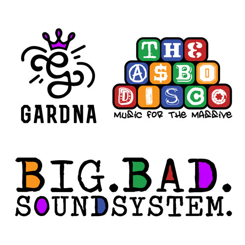 The ASBO Disco Ft Gardna - Big Bad Sound System Mix