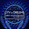 Dirty South & Alesso Ft. Ruben Haze 'City Of Dreams'