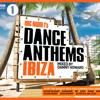 BBC Radio 1's Dance Anthems IBIZA Minimix - OUT MONDAY 4th AUGUST