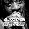 Murray Man - Come Inna Di Dancehall - Respect Vibration Sound dubplate