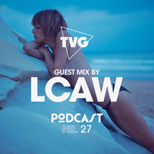 THE VIBE GUIDE Podcast 027 Guest Mix by LCAW