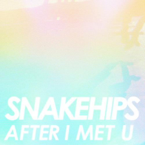 Snakehips   After I Met U