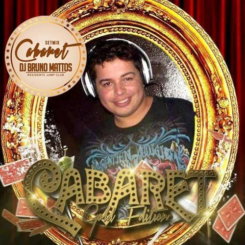 DJ BRUNO MATTOS--SPECIAL SET CABARET GOLD