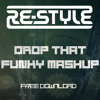 Re-Style - Drop That Funky Mashup