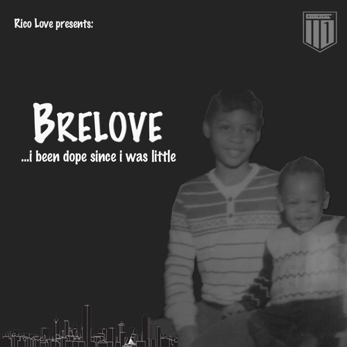 Brelove – I Been Dope Since I Was Little