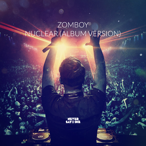 Zomboy - Nuclear (Album Version) [Thissongissick.com Exclusive Premiere]