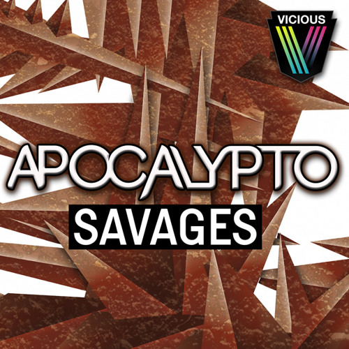 Apocalypto - Savages [OUT NOW]