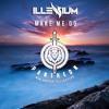 Illenium - Make Me Do
