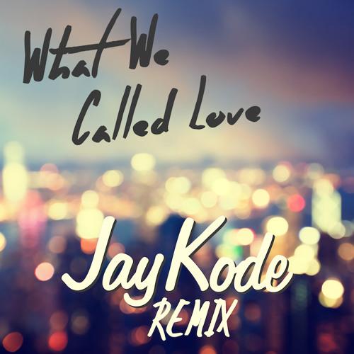 Liza Flume - What We Called Love (JayKode Remix)