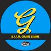 B.F.A.M. - Gimme, Gimme (Original Mix)