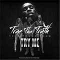 Trae Tha Truth ft Young Thug – Try Me (Prod by Bizness Boi & Killa Quise)