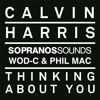 Calvin Harris - Thinking About You (Wod-C & Phil Mac) Sopranos Sounds **FREE DOWNLOAD**