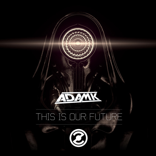 Adam K - This Is Our Future [SectionZ/Hotbox Digital]