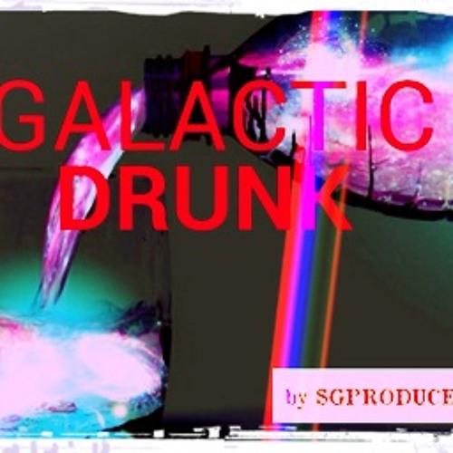 GALACTIC DRUNK