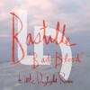 Bastille - Bad Blood (Little Daylight Remix)