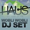 WOBLI WOBLI DJ SET @ HAUS, Nijdrop (BE)