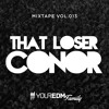 Your EDM's Family Mix, Vol. 13 - Guest DJ: That Loser Conor