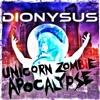 Borgore & Sikdope VS Dionysus - Unicorn Zombie Apocolypse (Dionysus Global Domination Remix)