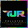 TJR - Polluted feat. Dirt Nasty (TAITO Remix) [PREVIEW]