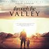 Through the Valley - DVD Trailer mp3