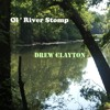 Ol' River Stomp Lyrics by John Eagle | Vocal and Music by Drew Clayton