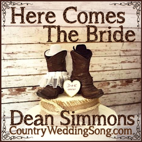 Theme Song Here Comes The Bride Wedding: Www.CountryWeddingSong.com By Dean