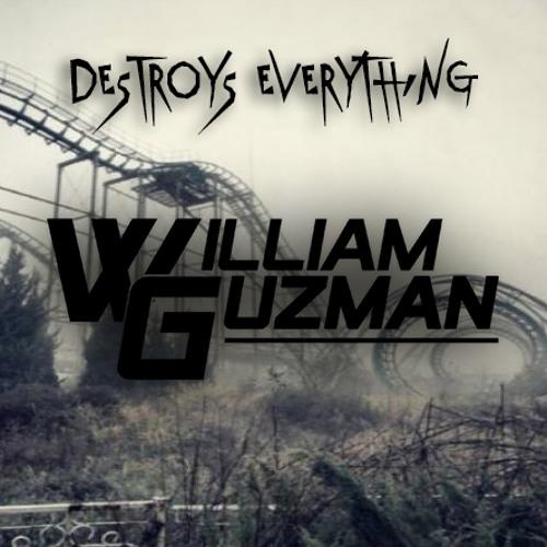Destroys Everything (Original Mix) William Guzman