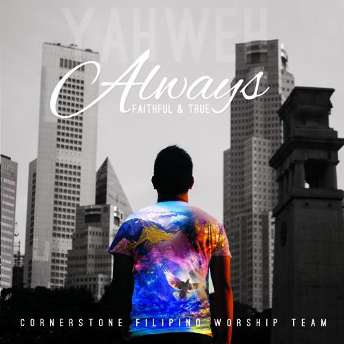 Always - Cornerstone Filipino Worship Team (5Mins - Album ...