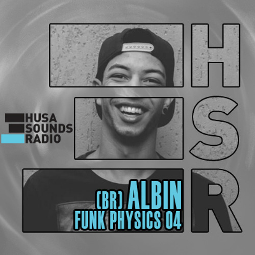 HSR Funk Physics 04: Albin (BR)