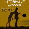 Nico & Vinz - Am I Wrong (X-Change Bass Mix) [FREE DOWNLOAD]