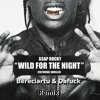 Skrillex & ASAP Rocky - Wild For The Nigth (VLTRALORDZ! Remix)