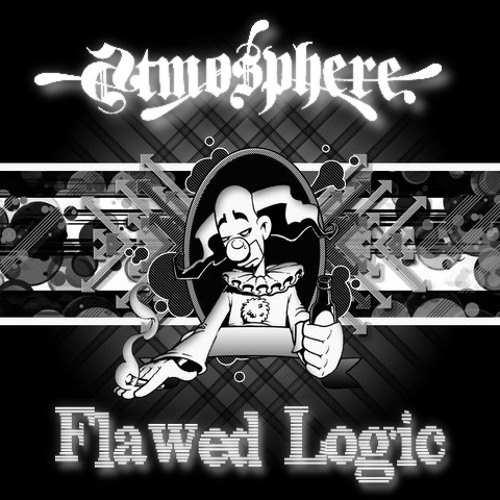 They Call It -  Flawed Logic Vs Atmosphere