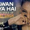 Sawan Aaya Hai - Arijit Singh (New Song)