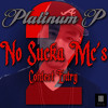 Download Platinum P - No Sucka MC's 2 Contest Entry - Dat Prize Mp3