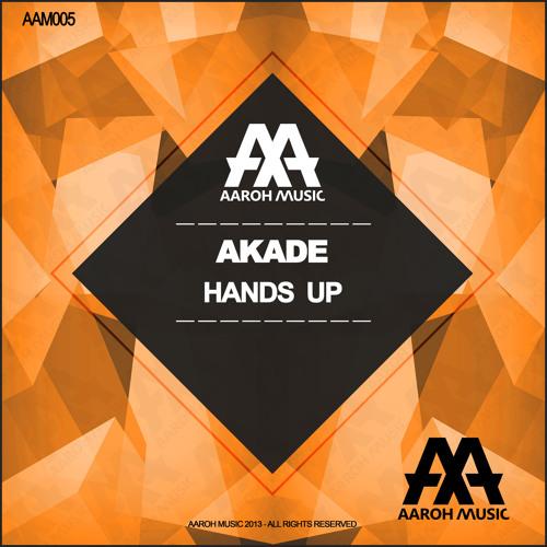 Akade - Hands Up [Aaroh Music]
