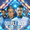 Amar Sandhu & Pranna - Double Addi (ft. Mickey Singh & DJ ICE)