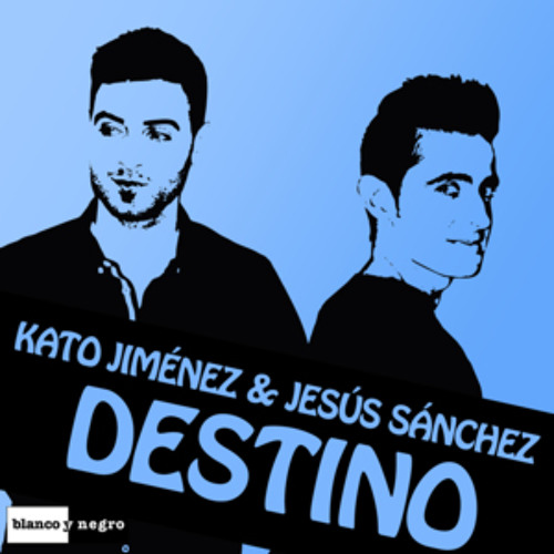 Kato Jimenez & Jesus Sanchez - Destino (Mike R Remix) Download
