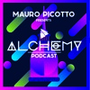 Mauro Picotto Presents Alchemy Podcast Episode 6 - The Advent