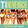T.I. – No Mediocre Ft Iggy Azalea (Instrumental) (Prod. By DJ Mustard)