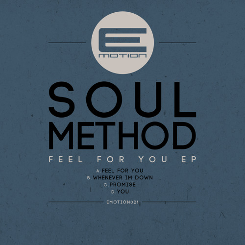 SOUL METHOD - WHENEVER IM DOWN -  E-MOTION