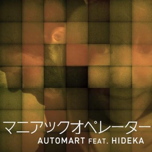 マニアックオペレーター  ( automart feat.hideka )