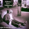 Johnny Lee Johnson vol. VI - straight from the alley