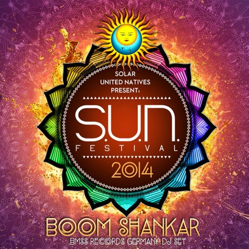 S.U.N. Festival 2014 - Boom Shankar Dj Set [BMSS Records 2014] [Free Download]