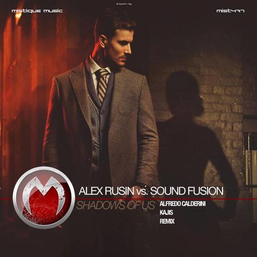 Alex Rusin vs. Sound Fusion - Shadows Of Us (Original Mix) GDJB 23.01.2014 Cut