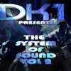 DK1 Presents THE SYSTEM OF SOUND Vol 2