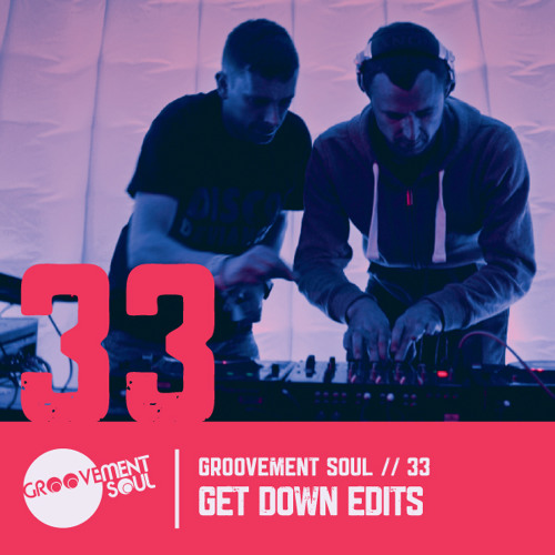 GS:33 (GROOVEMENT SOUL PODCAST EXCLUSIVE) - GET DOWN EDITS LIVE @ Shortts Terrace